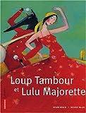 """Afficher """"Loup Tambour et Lulu Majorette"""""""