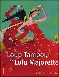 Loup Tambour et Lulu Majorette par Sylvie Rouch