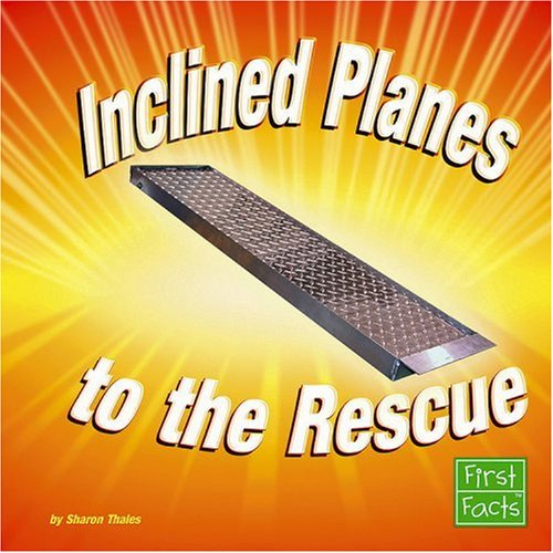 inclined-planes-to-the-rescue-simple-machines-to-the-rescue