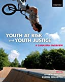 Youth at Risk and Youth Justice : A Canadian Overview, , 0195441303