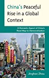 China's Peaceful Rise in a Global Context : A Domestic Aspect of China's Road Map to Democratization, Zhou, Jinghao, 0739133381