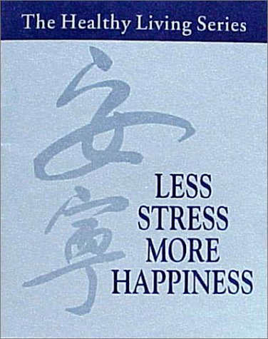 Less Stress, More Happiness (Healthy Living (Seven Stars Communications))