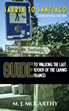img - for Sarria to Santiago: A Guide to Walking the last 100km of the Camino Frances (2017 Edition) (MM3 Guides) (Volume 1) book / textbook / text book