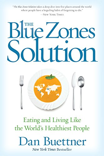 The Blue Zones Solution: Eating and Living Like the World's Healthiest People (Circle Recipes Family Magazine)