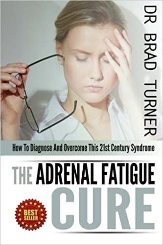 Book The Adrenal Fatigue Cure: How To Diagnose And Overcome This 21st Century Syndrome (The Doctor's Smarter Self Healing Series)