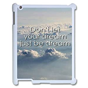 Don't let your dream just be dream Customized Cover Case for iPad 2,3,4, Customized Don't let your dream just be dream Cell Phone Case