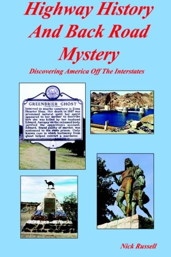 Download Highway History And Back Road Mystery: Discovering America Off The Interstates (Volume 1) ebook