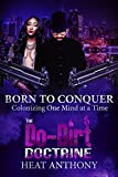 Download BORN TO CONQUER: To Colonize One Mind at a Time (The Do-Dirt Diaries Book 2) in PDF ePUB Free Online