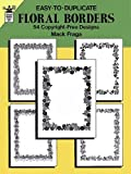 Easy-to-Duplicate Floral Borders: 54 Copyright-Free Designs (Dover Quick Copy Art Series)