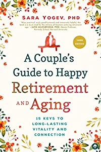 A Couple's Guide to Happy Retirement and Aging: 15 Keys to a Lasting Relationship from Familius