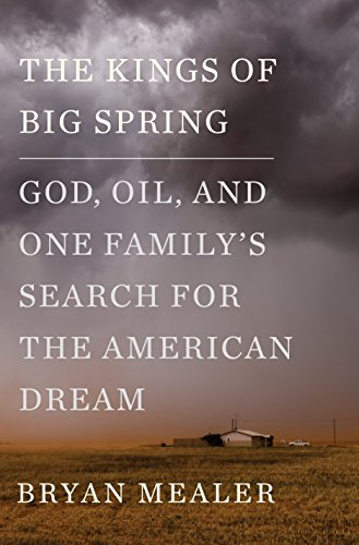 The Kings of Big Spring: God, Oil, and One Family's Search for the American Dream
