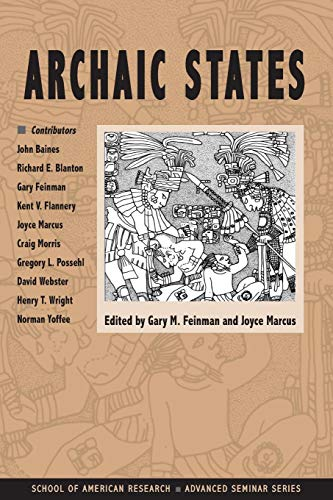 Archaic States (School for Advanced Research Advanced...