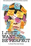img - for I Just Want to Be Perfect (I Just Want to Pee Alone) (Volume 4) book / textbook / text book