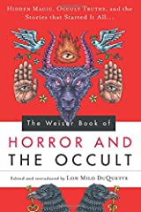 The Weiser Book of Horror and the Occult: Hidden Magic, Occult Truths, and the Stories That Started It All Paperback