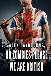 No Zombies Please We Are British (Volume 1)