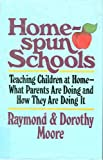 Home-Spun Schools: Teaching Children at home-What Parents Are Doing and How They Are Doing It