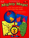 Mighty Maps!  Facts, Fun and Trivia to Develop Map Skills