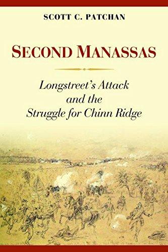 Second Manassas: Longstreet's Attack and the Struggle for Chinn - Manassas In Stores Va