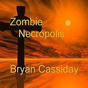 Zombie Necropolis: Chad Halverson, Book 2 | Bryan Cassiday