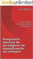 Integración efectiva de paradigmas de especificación de software: Del modelo entidad-relación al lenguaje