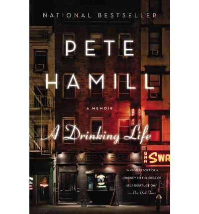 [(A Drinking Life: A Memoir )] [Author: Pete Hamill] [Apr-1994] (Pete Hamill A Drinking Life)