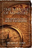 The Mantle of Ministry, Lee W. Toms, 1929862652