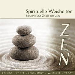 Sprüche und Zitate des Zen (spirituelle Weisheiten)