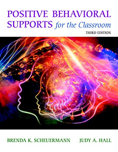 Positive Behavioral Supports for the Classroom, Enhanced Pearson eText with Loose-Leaf Version -- Access Card Package (3rd Edition)