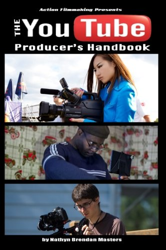 Download The Youtube Producer's Handbook (Action Filmmaking) pdf