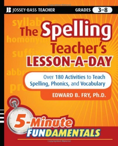 180 Reproducible Activities - The Spelling Teachers Lesson a Day 180 Reproducible Activities to Teach Spelling, Phonics, and Vocabulary by Fry Ph.D., Edward B. [Jossey-Bass,2010] (Paperback)