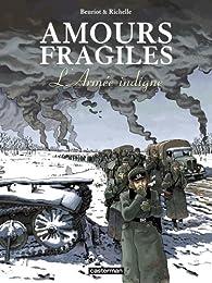 Amours fragiles, tome 6 : L'Armée indigne par Jean-Michel Beuriot