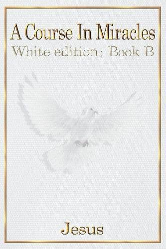 A COURSE IN MIRACLES: Book B