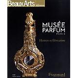 MUSÉE DU PARFUM PARIS : HISTOIRE ET FABRICATION (FRAN-ANG)