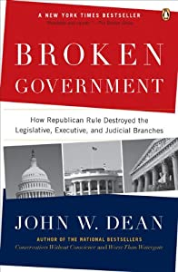 Broken Government: How Republican Rule Destroyed the Legislative, Executive, and Judicial Branches by Penguin Books