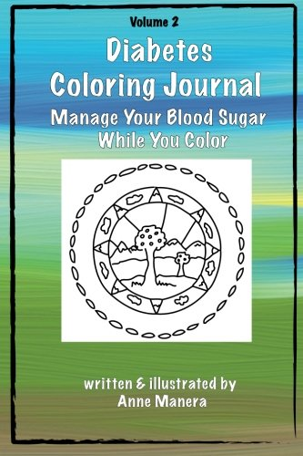 Diabetes Coloring Journal - Manage Your Blood Sugar While You Color (Volume 2)
