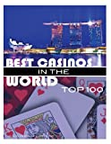 Best Casinos in the World Top 100, Alex Trost and Vadim Kravetsky, 1490355294