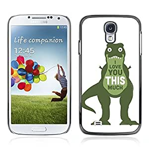 Colorful Printed Hard Protective Back Case Cover Shell Skin for Samsung Galaxy S4 IV (I9500 / I9505 / I9505G) / SGH-i337 ( Funny T-Rex Raptor Love )