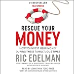Rescue Your Money: How to Invest Your Money During These Tumultuous Times | Ric Edelman