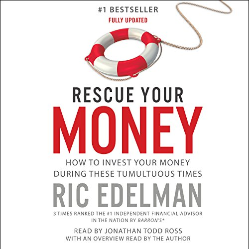 Rescue Your Money: How to Invest Your Money During These Tumultuous Times