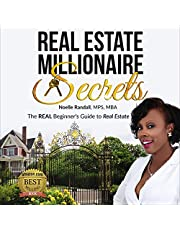 Real Estate Millionaire Secrets: The Real Beginners Guide to Real Estate