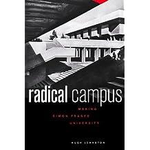 Radical Campus: Making Simon Fraser University