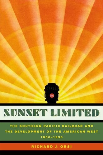 Sunset Limited: The Southern Pacific Railroad and the Development of the American West, 1850-1930 ()