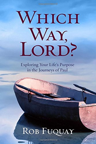Which Way, Lord?: Exploring Your Life's Purpose in the Journeys of Paul