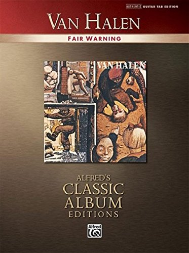Download Van Halen Fair Warning Authentic Guitar Tab Edition Classic Album Editions (Alfred's Classic Album Editions) pdf