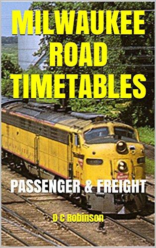 MILWAUKEE ROAD TIMETABLES: PASSENGER & FREIGHT (Milwaukee Road History)