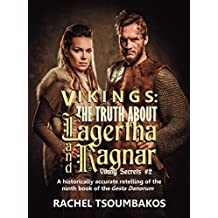 Vikings: The Truth About Lagertha And Ragnar: A historically accurate retelling of the ninth book of the Gesta Danorum (Viking Secrets 2)