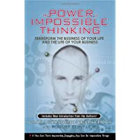 Power of Impossible Thinking: Transform the Business of Your Life and the Life of Your Business