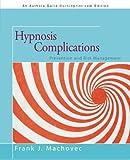Hypnosis Complications, Frank J. Machovec, 1475960034