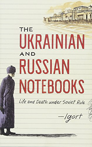 The Ukrainian and Russian Notebooks: Life and Death Under Soviet Rule