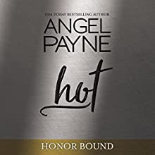 Hot: Honor Bound, Book 6 Audiobook by Angel Payne Narrated by Aiden Snow
